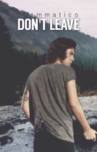 Don't Leave// harry styles a.u cover