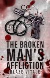 The Broken Man's Affliction - COMPLETED cover