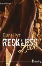 Reckless Love {Sous contrat d'édition} by DianeHeart1000