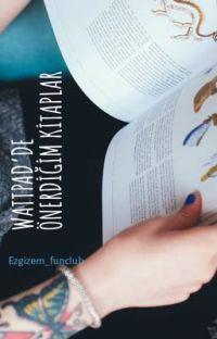 WATTPAD'DE ÖNERDİĞİM KİTAPLAR cover