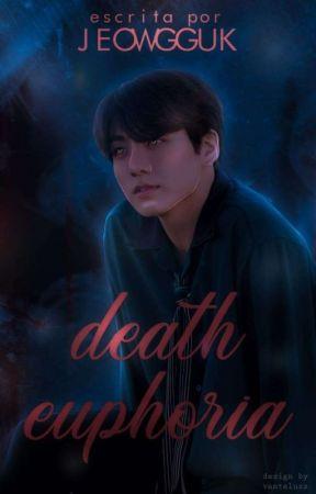 death euphoria  by jeowgguk