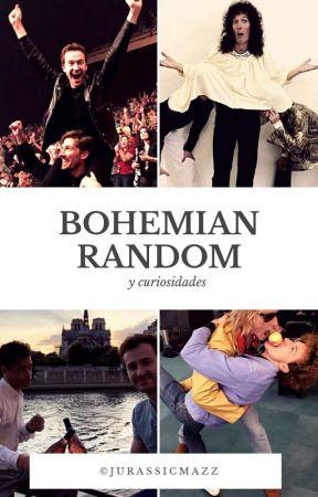 BOHEMIAN RANDOM Y CURIOSIDADES by jurassicmazz