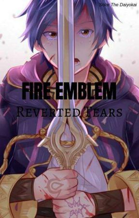 Fire Emblem Awakening | Reverted Tears by SolarTheDaiyokai