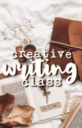 Creative Writing Class by Siriusly_fandoms