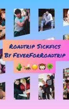 Roadtrip Sickfics ♡ by Oi_DancingBoy