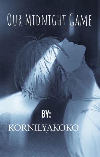 Our Midnight Game §Rewrite§ || Yandere Male X Reader/Oc ||