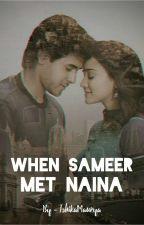 When Sameer met Naina by IshikaMaurya