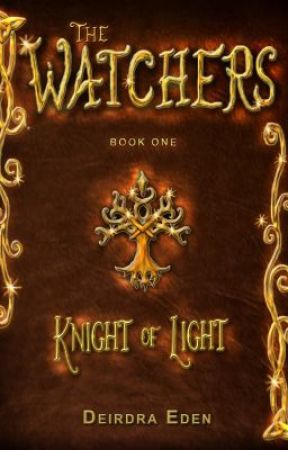 The Watchers Book 1: Knight of Light by DeirdraEden