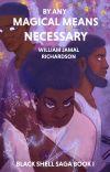 By Any Magical Means Necessary cover
