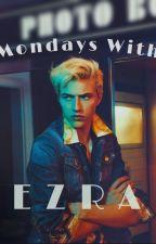 Mondays With Ezra by pres_procrastination