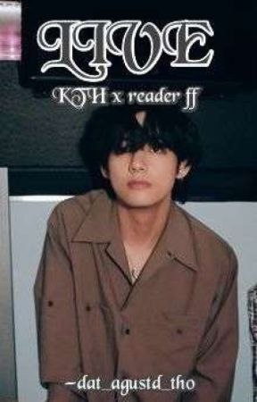 LIVE  (Depressed Taehyung X Reader FF) by dat_agustd_tho