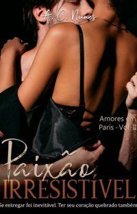(DEGUSTAÇÃO) PAIXÃO IRRESISTÍVEL (Amores em Paris | Vol. II) cover