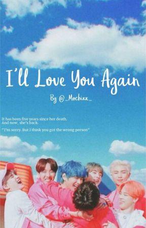 I'll Love You Again || BTS Fanfiction by _Mochixx_