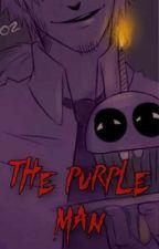 """""""The Purple Man"""" FNAF Vincent x fem.reader {LEMON} {SOME FLUFF} by Its_Just_Vanna"""