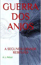 GUERRA DOS ANJOS: A SEGUNDA GRANDE REBELIÃO by Didio1823
