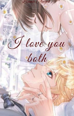 I Love You-Both [Teenlit-Minor Fantasy] ON GOING by Loansangel