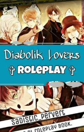 ✞ Diabolik Lovers : Roleplay ✞ by Corrupted-Icarus