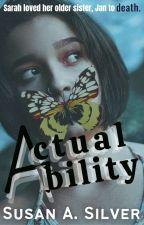 Actual Ability by NovelistSusanSilver