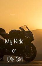 My Ride or Die Girl by Annken727