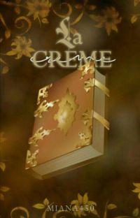 ❦ La Crème - Meilleures Œuvres de Wattpad { En cours }  cover
