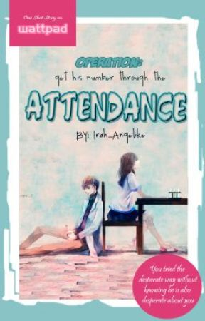 Attendance (One shot) by irah_angelike