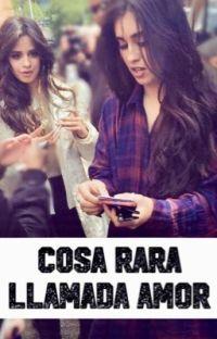 Cosa Rara Llamada Amor               (camren💕) cover