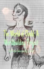 The World of Ovold: A Worldbuilding Project by exactly_1_nerd