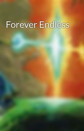 Forever Endless by NotTodayJerod