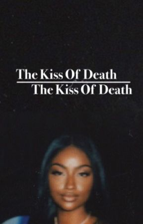 The Kiss of Death [Dave East] by papipowers
