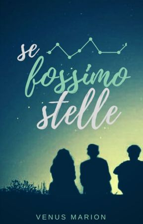 Se fossimo stelle by venusmarion