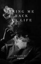 Bring Me Back To Life  από -EnjoyLife