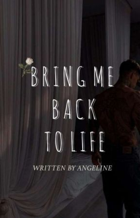 Bring Me Back To Life  by -EnjoyLife