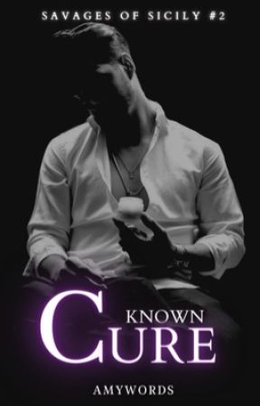 Known Cure (Savages of Sicily #2) by amywords