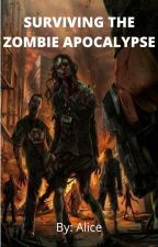 Surviving The Zombie Apocalypse by alice_the_boring
