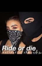 Ride or die av uhmqueen