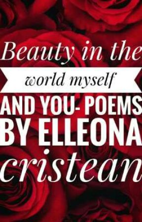 Beauty in the world myself and you.(Poems and short stories) by djjdjdjdkdkskjdjd
