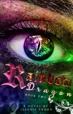 Rainbow Dragon (Dragon Rider #2) | On Hold | Pending Rewrite by IllenisThorn