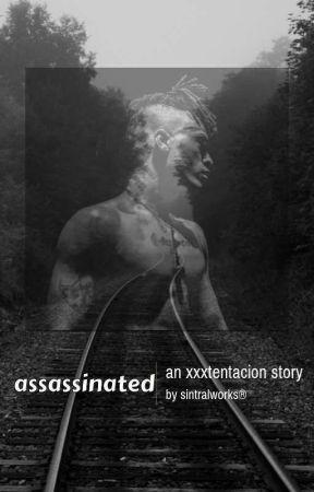 assassinated {xxxtentacion} by toonglizzys