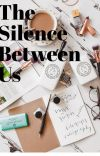 The Silence Between Us ✓ cover