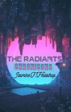 The Radiants Chronicons :  Vol. I & II Of The Radiants Duology Series by jasminestars