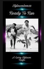 Ready To Run (Larry Stylinson) by StylinsonLove28