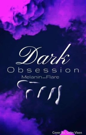 Dark Obsession 18+{BWWM} (COMPLETED) by Hostage_Situation