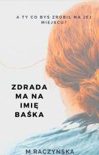 Zdrada ma na imię Baśka by Pieguska21