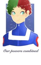 Our powers combined [BNHA fusion AU] by Heartdrip