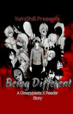 Being different...(Creepypasta X reader) by YamiShi5