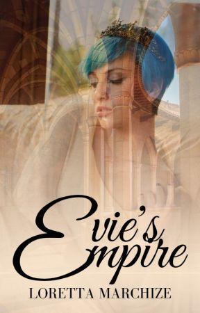 Evie's Empire by Lorettamz