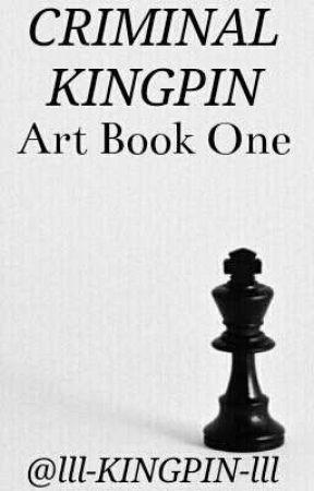 CRIMINAL KINGPIN // Art Book 1 by lll-KINGPIN-lll