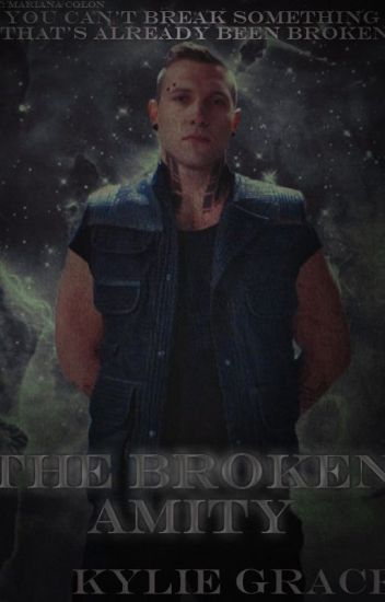 ✔The Broken Amity [Eric Coulter Fanfic] (COMPLETE)