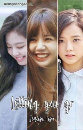 Letting You Go (Jenlisa & Lisoo) by cangacangacang
