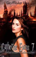 Catherine Evans #7- Sfârșitul războiului de _gryffindor_heir_